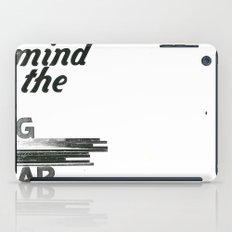 mind the gap iPad Case