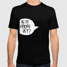 Is It Friday Yet? SMALL Mens Fitted Tee Black