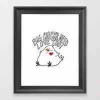 Big Chicks Need Love Too… Framed Art Print