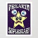 FREAKIN' SUPERSTAR! Art Print