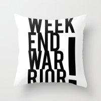 Weekend Warrior! Throw Pillow