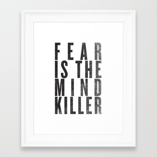 FEAR IS THE MINDKILLER Framed Art Print
