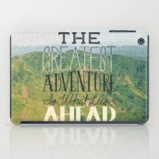 The Greatest Adventure is What Lies Ahead iPad Case