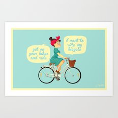 I want to ride my bike Art Print