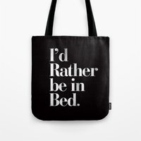 I'd Rather be in Bed Dirty Black Vintage Typography Print Tote Bag