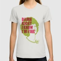 Damn Right I Know I'm Fine Womens Fitted Tee Silver SMALL