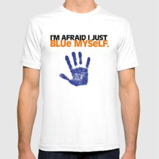 I'm Afraid I Just Blue Myself. White Mens Fitted Tee SMALL