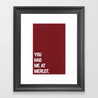 You Had Me At Merlot Framed Art Print