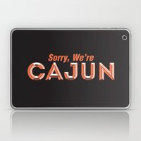 Sorry, We're Cajun Laptop & iPad Skin