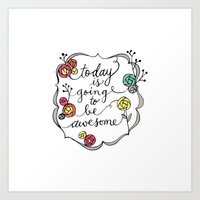 Today Is Going To Be Awe… Art Print