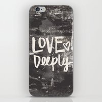 Love Deeply iPhone & iPod Skin