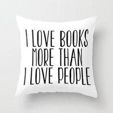 I Love Books More Than I… Throw Pillow