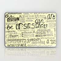 Obsession Can Be An Obse… Laptop & iPad Skin