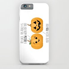 You're Such A Pun-Kin! Slim Case iPhone 6s