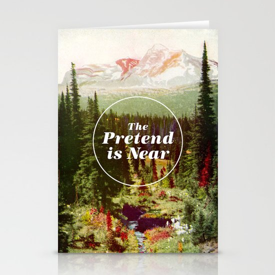 The Pretend Is Near. Stationery Card