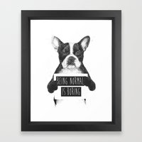 Being normal is boring Framed Art Print
