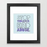 STOP VIOLENCE, END ABUSE Framed Art Print