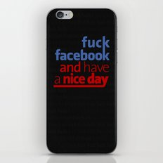 Fuck facebook and have a nice day iPhone & iPod Skin