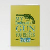 Daddy's Got A Gun Stationery Cards