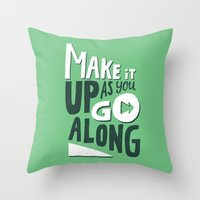 Make It Up As You Go Alo… Throw Pillow
