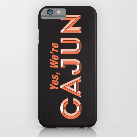 Yes, We're Cajun iPhone & iPod Case