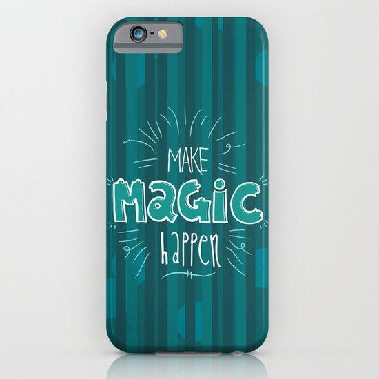 Make Magic Happen! iPhone & iPod Case