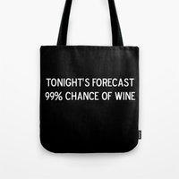 Tonight's Forecast: 99% … Tote Bag