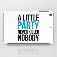 A Little Party Funny Quote iPad Case
