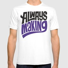 Always Making SMALL White Mens Fitted Tee