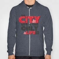 The city life is the only life for me Hoody