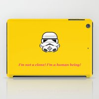 I'm not a clone! I'm a human being! iPad Case