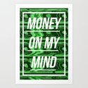 Money On My Mind Art Print