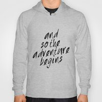 And So The Adventure Beg… Hoody
