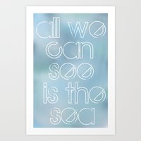 All We Can See Is The Se… Art Print