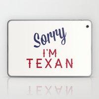 Sorry, I'm Texan Laptop & iPad Skin