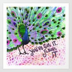 You've Got It, Flaunt It Art Print