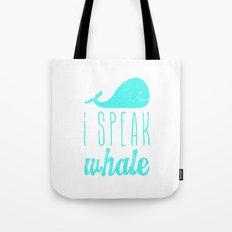 I Speak Whale II Tote Bag