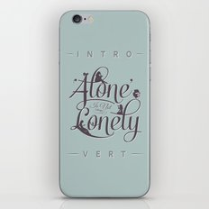 'Alone' Is Not 'Lonely' iPhone & iPod Skin