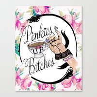 Pinkies Up Bitches Canvas Print