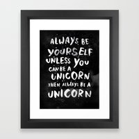 Always Be Yourself. Unle… Framed Art Print