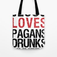 Jesus Loves Pagans, Drun… Tote Bag