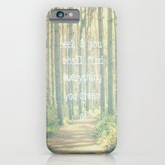 Seek & You Shall Find  Slim Case iPhone 6s