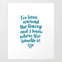 I've Been Around The Tea… Art Print