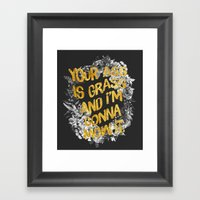 Your ass is grass and I'm gonna mow it Framed Art Print