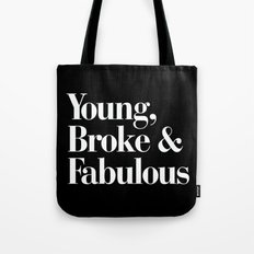 Young, Broke and Fabulous Tote Bag