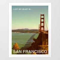 I Left My Heart In... San Francisco Art Print