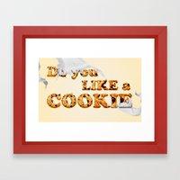 do you like a cookie Framed Art Print