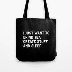 I Just Want To Drink Tea… Tote Bag