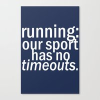 Our Sport Has No Timeouts.  Canvas Print