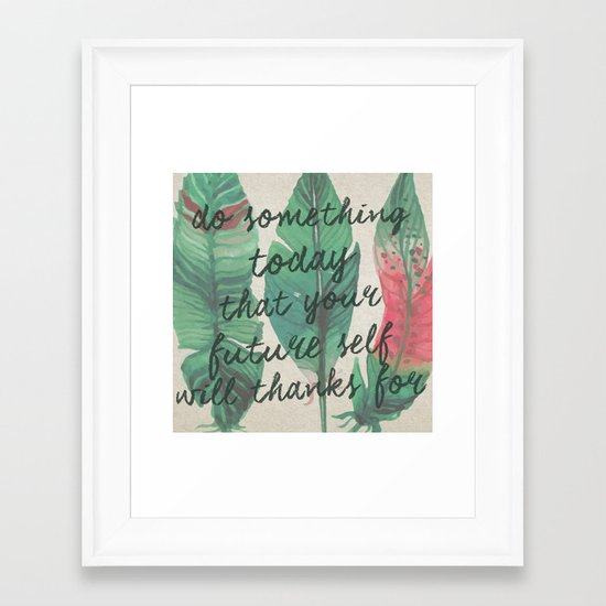 do something today... Framed Art Print